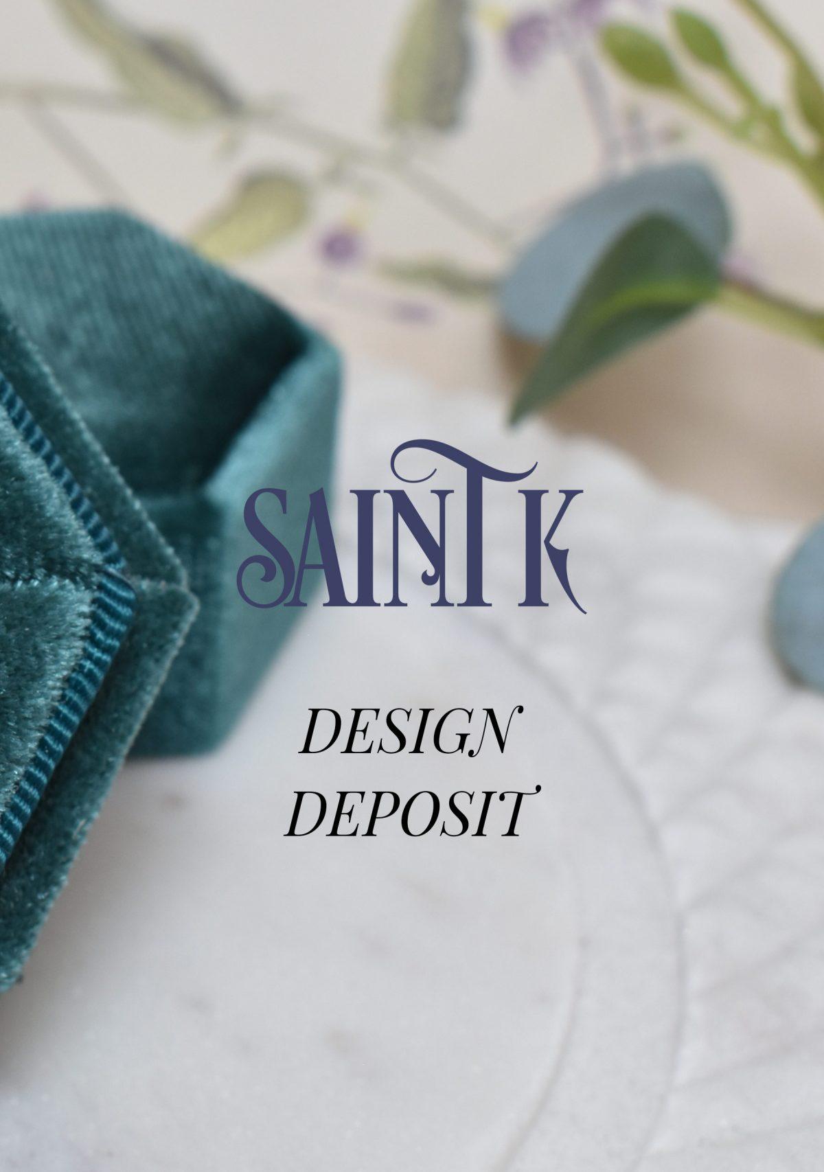 Saint K Design Deposit